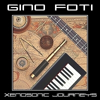 Gino Foti - Xenosonic Journeys